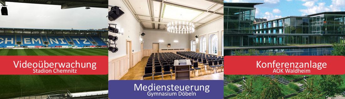 Videoüberwachungsanlage Chemnitz, Mediensteuerung Döbeln und AOK Konferenzzentrum